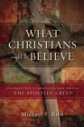 What Christians Ought to Believe : An Introduction to Christian Doctrine Through the Apostles' Creed - Book