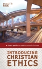 Introducing Christian Ethics : A Short Guide to Making Moral Choices - Book