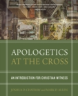 Apologetics at the Cross : An Introduction for Christian Witness - Book