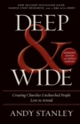 Deep and   Wide : Creating Churches Unchurched People Love to Attend - Book