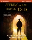 Seeking Allah, Finding Jesus Study Guide : A Former Muslim Shares the Evidence that Led Him from Islam to Christianity - eBook
