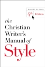 The Christian Writer's Manual of Style : 4th Edition - eBook
