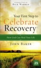 Your First Step to Celebrate Recovery : How God Can Heal Your Life - Book
