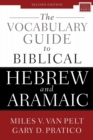The Vocabulary Guide to Biblical Hebrew and Aramaic : Second Edition - Book