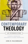 Contemporary Theology: An Introduction : Classical, Evangelical, Philosophical, and Global Perspectives - Book