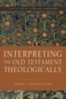 Interpreting the Old Testament Theologically : Essays in Honor of Willem A. VanGemeren - eBook