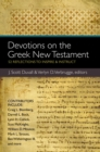 Devotions on the Greek New Testament : 52 Reflections to Inspire and Instruct - eBook