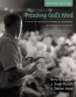 Preaching God's Word, Second Edition : A Hands-On Approach to Preparing, Developing, and Delivering the Sermon - Book