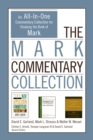 The Mark Commentary Collection : An All-In-One Commentary Collection for Studying the Book of Mark - eBook