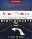 Moral Choices : An Introduction to Ethics - Book