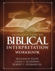 Introduction to Biblical Interpretation Workbook : Study Questions, Practical Exercises, and Lab Reports - Book