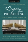 A Legacy of Preaching, Volume Two---Enlightenment to the Present Day : The Life, Theology, and Method of History's Great Preachers - eBook