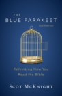 The Blue Parakeet, 2nd Edition : Rethinking How You Read the Bible - Book