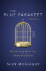 The Blue Parakeet, 2nd Edition : Rethinking How You Read the Bible - eBook