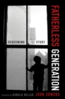 Fatherless Generation : Redeeming the Story - eBook