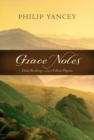 Grace Notes : Daily Readings with Philip Yancey - eBook
