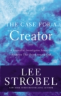 The Case for a Creator : A Journalist Investigates Scientific Evidence That Points Toward God - eBook