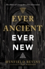 Ever Ancient, Ever New : The Allure of Liturgy for a New Generation - Book