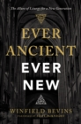 Ever Ancient, Ever New : The Allure of Liturgy for a New Generation - eBook