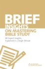 Brief Insights on Mastering Bible Study : 80 Expert Insights, Explained in a Single Minute - eBook