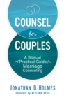 Counsel for Couples : A Biblical and Practical Guide for Marriage Counseling - Book