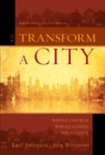 To Transform a City : Whole Church, Whole Gospel, Whole City - eBook