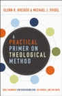 A Practical Primer on Theological Method : Table Manners for Discussing God, His Works, and His Ways - Book