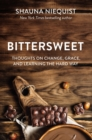 Bittersweet : Thoughts on Change, Grace, and Learning the Hard Way - eBook