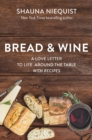 Bread and   Wine : A Love Letter to Life Around the Table with Recipes - eBook