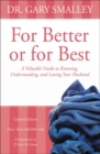 For Better or for Best : A Valuable Guide to Knowing, Understanding, and Loving your Husband - eBook