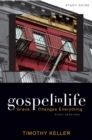 Gospel in Life Study Guide : Grace Changes Everything - eBook