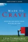 Made to Crave Participant's Guide : Satisfying Your Deepest Desire with God, Not Food - eBook