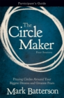 The Circle Maker Participant's Guide : Praying Circles Around Your Biggest Dreams and Greatest Fears - eBook