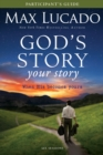 God's Story, Your Story Participant's Guide : When His Becomes Yours - eBook
