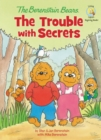 The Berenstain Bears: The Trouble with Secrets - eBook