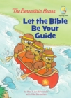 The Berenstain Bears: Let the Bible Be Your Guide - eBook