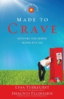 Made to Crave for Young Women : Satisfying Your Deepest Desires with God - Book