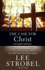 The Case for Christ Student Edition : A Journalist's Personal Investigation of the Evidence for Jesus - Book