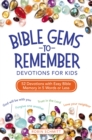 Bible Gems to Remember Devotions for Kids : 52 Devotions with Easy Bible Memory in 5 Words or Less - Book