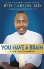 You Have a Brain : A Teen's Guide to T.H.I.N.K. B.I.G. - Book