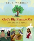 God's Big Plans for Me Storybook Bible : Based on the New York Times Bestseller The Purpose Driven Life - Book