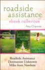 Roadside Assistance Ebook Collection : Contains Roadside Assistance, Destination Unknown, and Miles from Nowhere - eBook