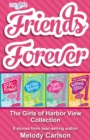 Friends Forever: The Girls of Harbor View Collection : 8 stories from best-selling author Melody Carlson - eBook