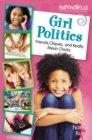 Girl Politics, Updated Edition : Friends, Cliques, and Really Mean Chicks - eBook