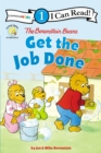 The Berenstain Bears Get the Job Done : Level 1 - Book