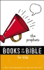 NIrV, The Books of the Bible for Kids: The Prophets : Listen to God's Messengers Tell about Hope and Truth - eBook
