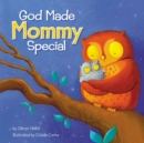 God Made Mommy Special - Book