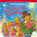 The Berenstain Bears Go Christmas Caroling - Book