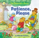 The Berenstain Bears Patience, Please - Book