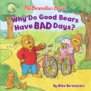 The Berenstain Bears Why Do Good Bears Have Bad Days? - Book